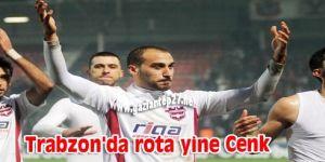 Trabzon'da rota yine Cenk