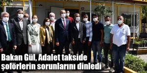 Bakan Gül, Adalet takside şoförlerin sorunlarını dinledi