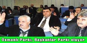 Osmanlı Parkı, Başkanlar Parkı oluyor