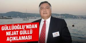 Güllüoğlu'ndan Nejat Güllü açıklaması