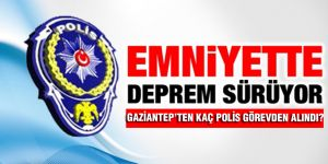 Gaziantep'te 439 polis açığa alındı