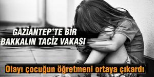 GAZİANTEP'TE BİR  BAKKALIN TACİZ VAKASI