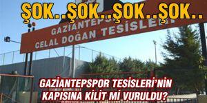 GAZİANTEPSPOR TESİSLERİ'NİN KAPISINA KİLİT Mİ VURULDU?