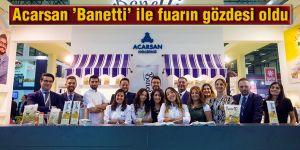 Acarsan 'Banetti' ile fuarın gözdesi oldu