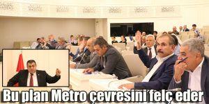 Bu plan Metro çevresini felç eder