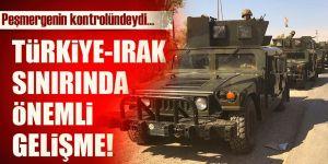 Türkiye Irak sınırında önemli gelişme!