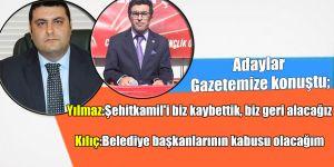 Adaylar Gazetemize konuştu;