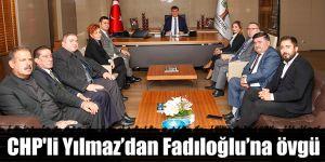 CHP'li Yılmaz'dan Fadıloğlu'na övgü