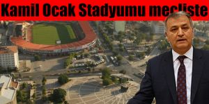 Kamil Ocak Stadyumu mecliste