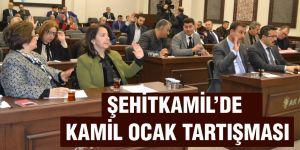 ŞEHİTKAMİL'DE KAMİL OCAK TARTIŞMASI