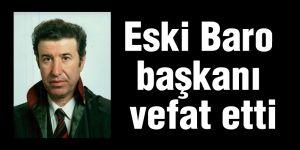 Eski Baro başkanı vefat etti