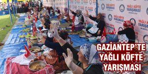 Gaziantep'te yağlı köfte yarışması