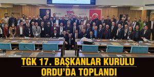 TGK 17. BAŞKANLAR KURULU ORDU'DA TOPLANDI