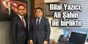 Bilal Yazıcı, Ali Şahin ile birlikte