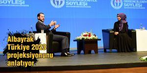 Albayrak Türkiye 2023 projeksiyonunu anlatıyor