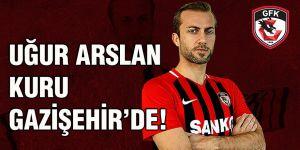 UĞUR ARSLAN KURU GAZİŞEHİR'DE!