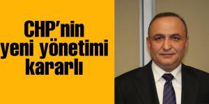 CHP'nin yeni yönetimi kararlı