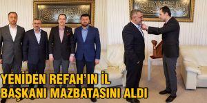 Yeniden Refah'ın il başkanı mazbatasını aldı