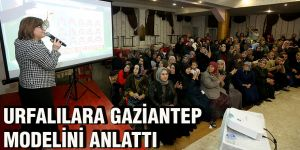 Urfalılara Gaziantep modelini anlattı