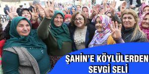Şahin'e köylülerden sevgi seli