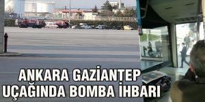 Ankara Gaziantep uçağında bomba ihbarı