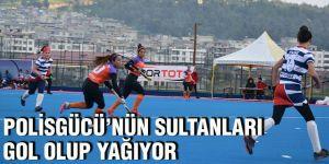 Polisgücü'nün sultanları gol olup yağıyor