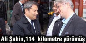 Ali Şahin,114  kilometre yürümüş
