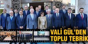 VALİ GÜL'DEN  TOPLU TEBRİK