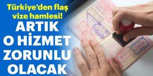 Türkiye'den flaş vize hamlesi!