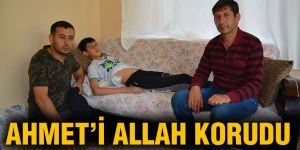 Ahmet'i Allah korudu