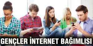 Gençler internet bağımlısı
