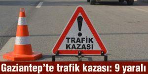 Gaziantep'te trafik kazası: 9 yaralı