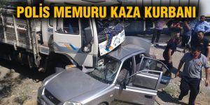 POLİS MEMURU KAZA KURBANI