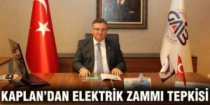 KAPLAN'DAN ELEKTRİK ZAMMI TEPKİSİ