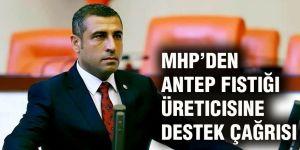 MHP'den Antep fıstığı üreticisine destek çağrısı
