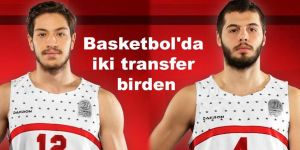 Gaziantep Basketbol'dan iki transfer birden