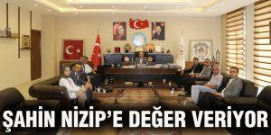 Şahin Nizip'e değer veriyor