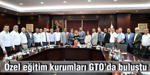 Özel eğitim kurumları GTO'da buluştu