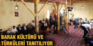 Barak kültürü ve türküleri tanıtılıyor
