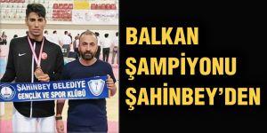 Balkan şampiyonu Şahinbey'den