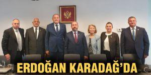 Erdoğan Karadağ'da