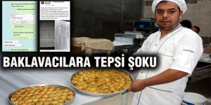 BAKLAVACILARA TEPSİ ŞOKU