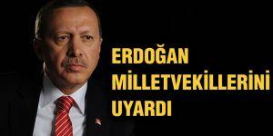 Erdoğan Milletvekillerini uyardı
