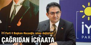İYİ Parti il Başkanı Hocaoğlu rotayı değiştirdi