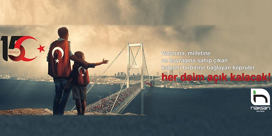 Naksan Holding 15 Temmuz Demokrasi ve Millî Birlik Günü kutlamaları için bir vido yayınladı