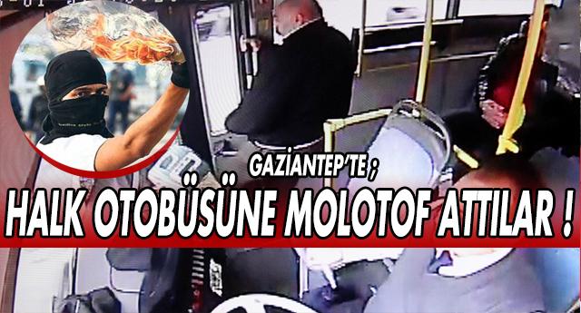 BELEDİYE OTOBÜSÜNE MOLOTOFLU SALDIRI !